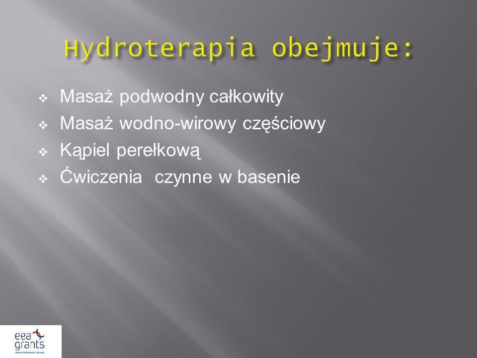 Hydroterapia obejmuje: