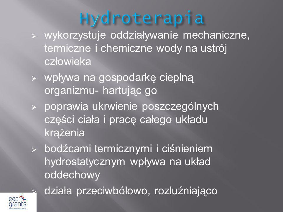 Hydroterapia wykorzystuje oddziaływanie mechaniczne, termiczne i chemiczne wody na ustrój człowieka.