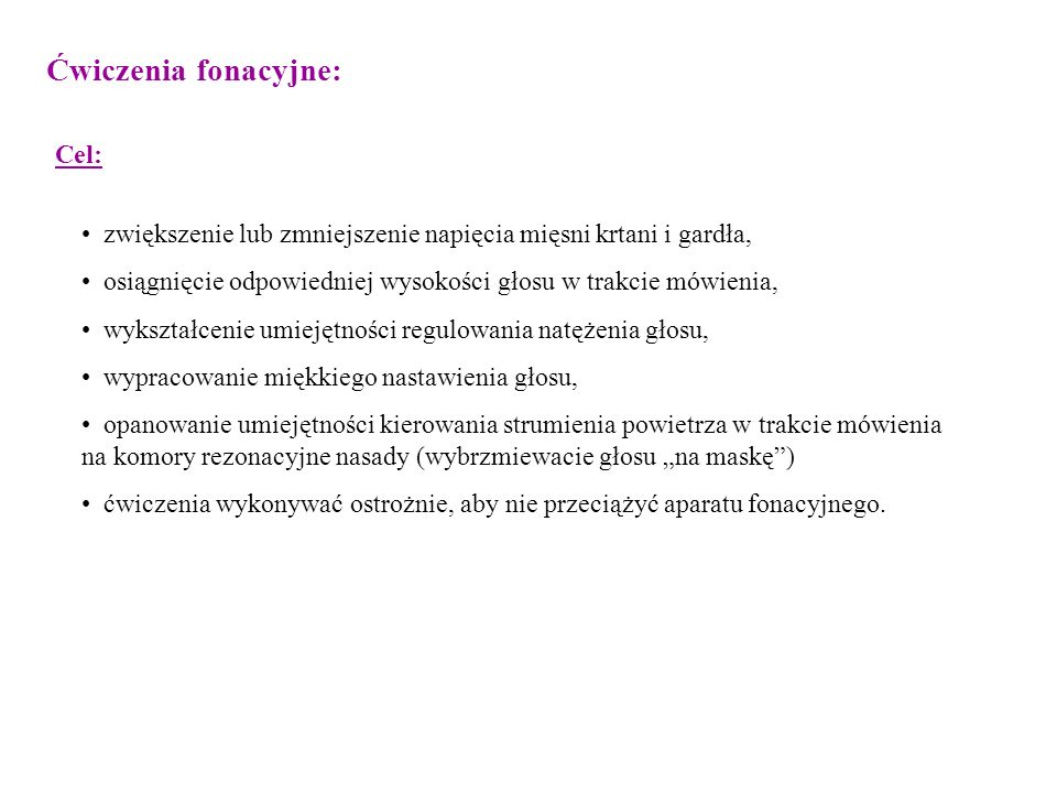 Ćwiczenia fonacyjne: Cel: