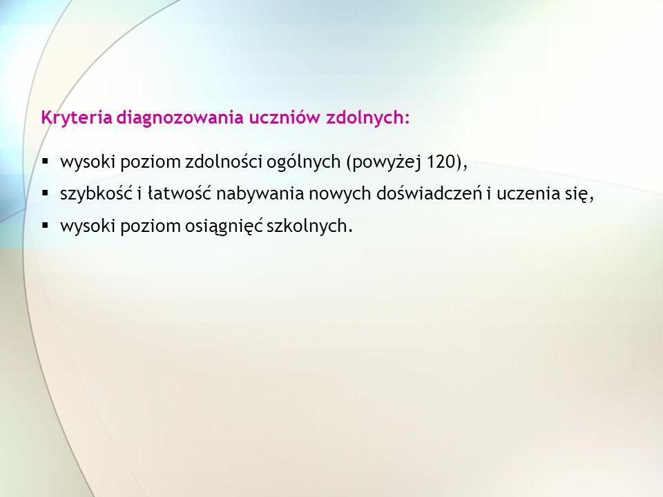 Kryteria diagnozowania uczniów zdolnych:
