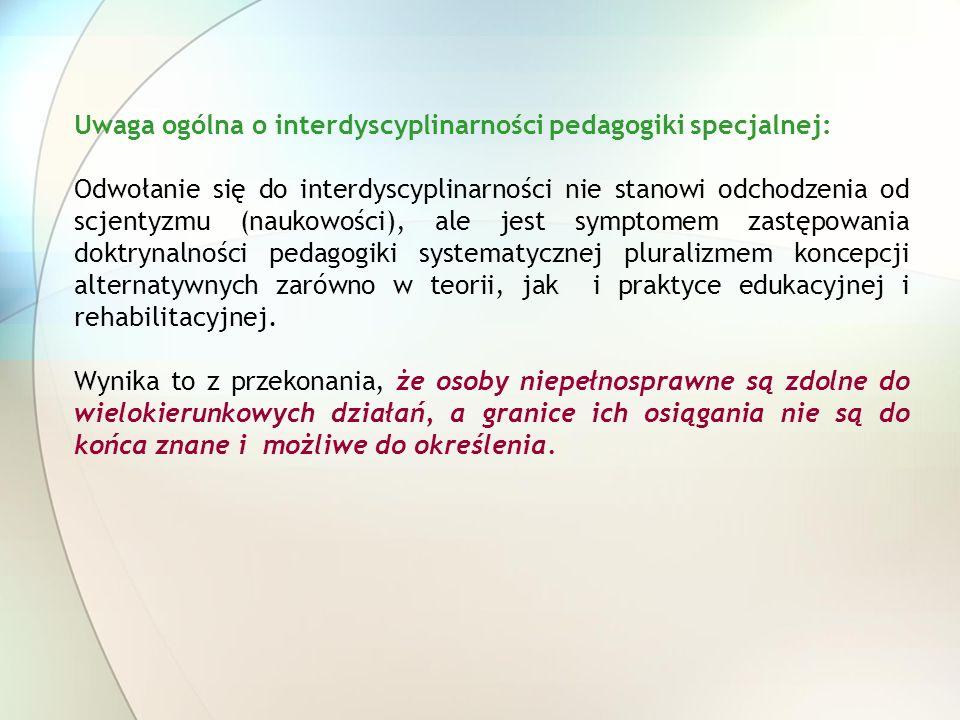Uwaga ogólna o interdyscyplinarności pedagogiki specjalnej: