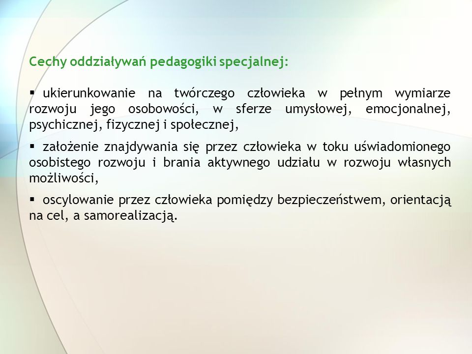 Cechy oddziaływań pedagogiki specjalnej: