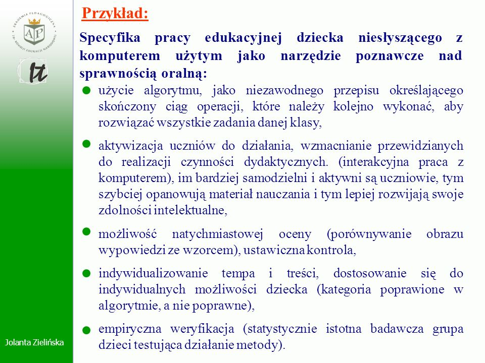 Przykład:Specyfika pracy edukacyjnej dziecka niesłyszącego z komputerem użytym jako narzędzie poznawcze nad sprawnością oralną: