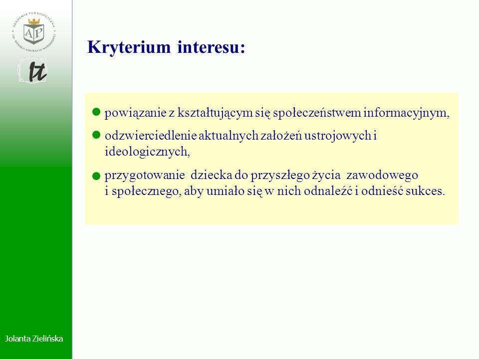 Kryterium interesu:powiązanie z kształtującym się społeczeństwem informacyjnym, odzwierciedlenie aktualnych założeń ustrojowych i.