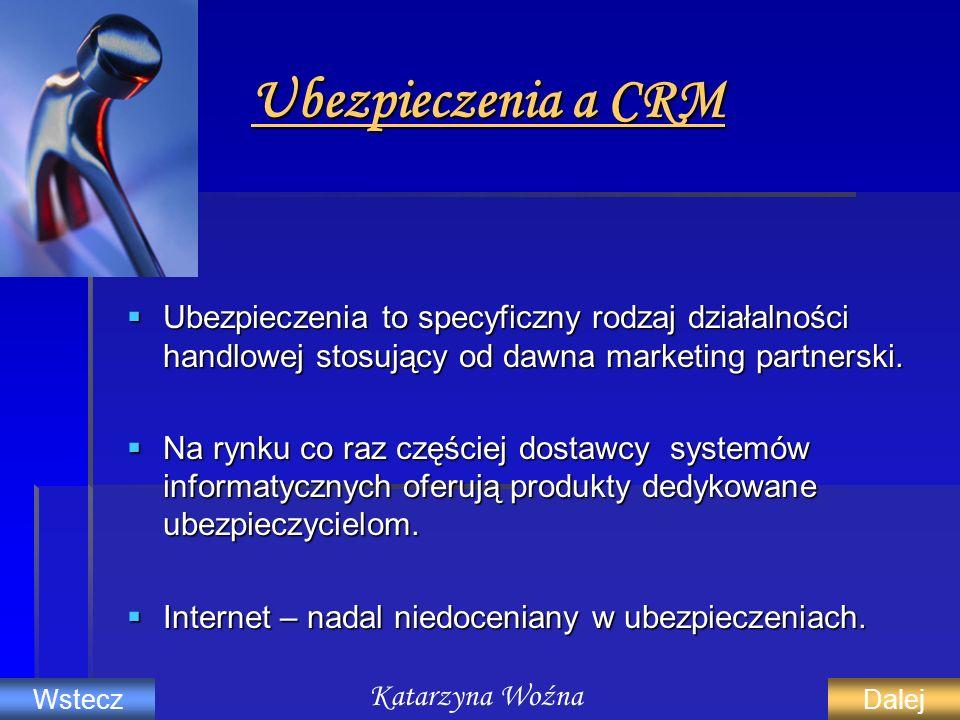 Ubezpieczenia a CRM Ubezpieczenia to specyficzny rodzaj działalności handlowej stosujący od dawna marketing partnerski.