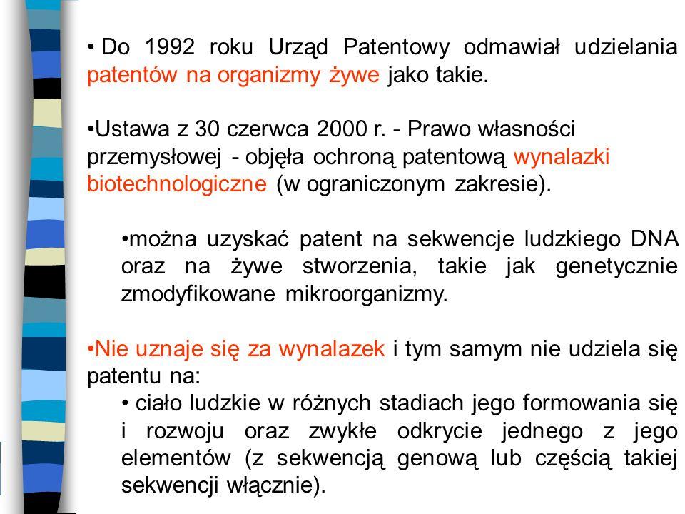 Do 1992 roku Urząd Patentowy odmawiał udzielania patentów na organizmy żywe jako takie.