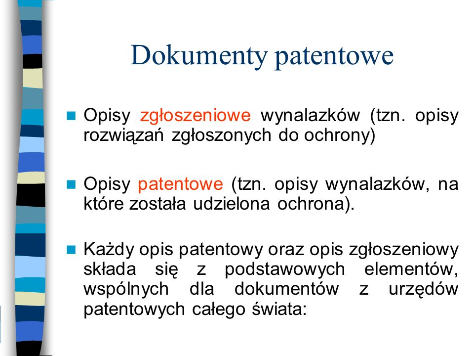 Dokumenty patentowe Opisy zgłoszeniowe wynalazków (tzn. opisy rozwiązań zgłoszonych do ochrony)
