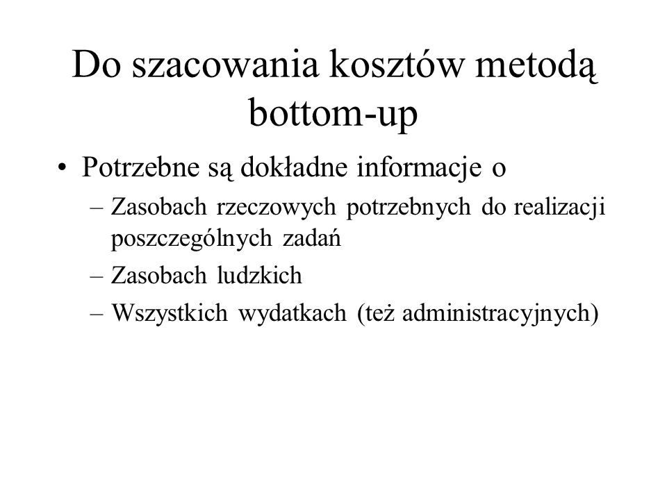 Do szacowania kosztów metodą bottom-up