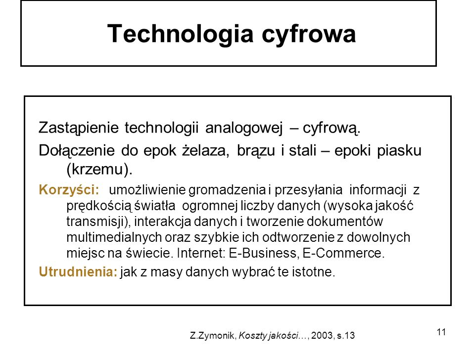 Technologia cyfrowa Zastąpienie technologii analogowej – cyfrową.