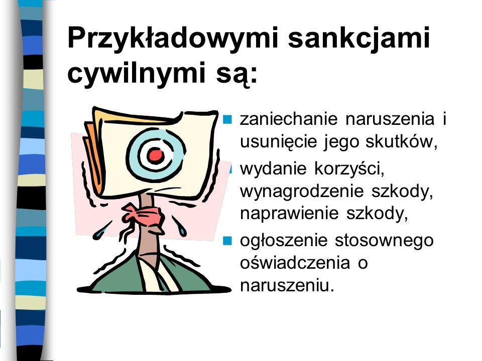Przykładowymi sankcjami cywilnymi są: