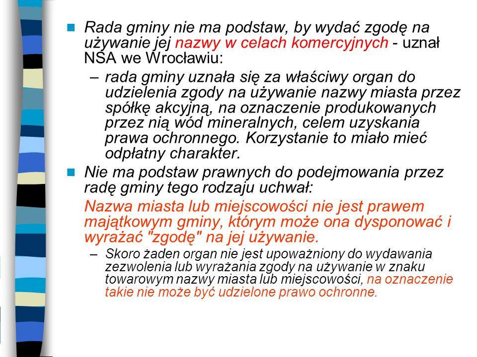 Rada gminy nie ma podstaw, by wydać zgodę na używanie jej nazwy w celach komercyjnych - uznał NSA we Wrocławiu:
