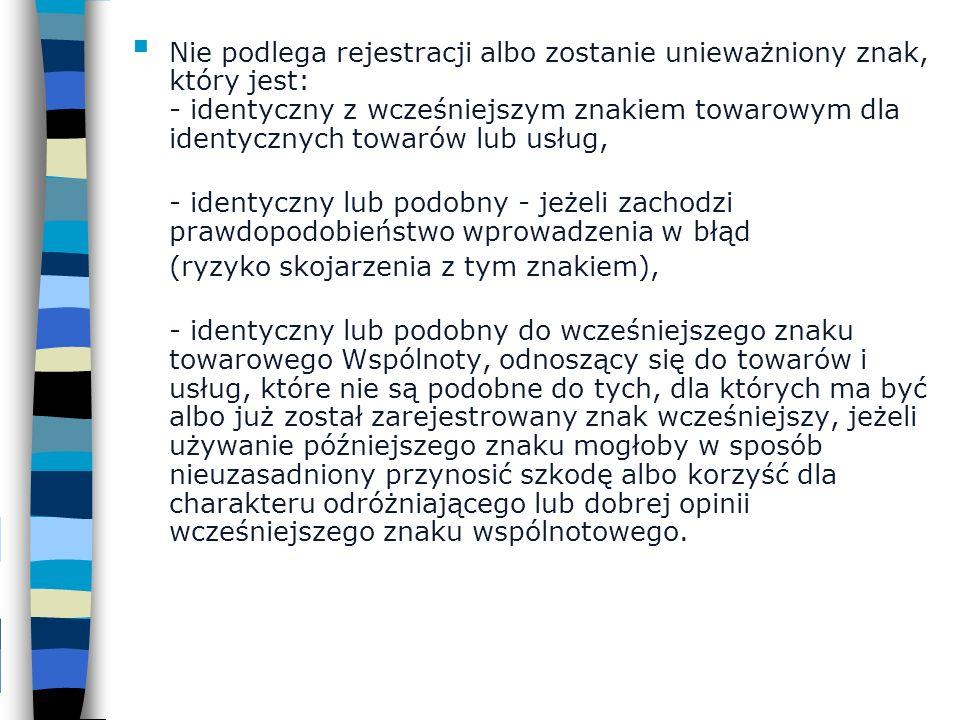 Nie podlega rejestracji albo zostanie unieważniony znak, który jest: - identyczny z wcześniejszym znakiem towarowym dla identycznych towarów lub usług,