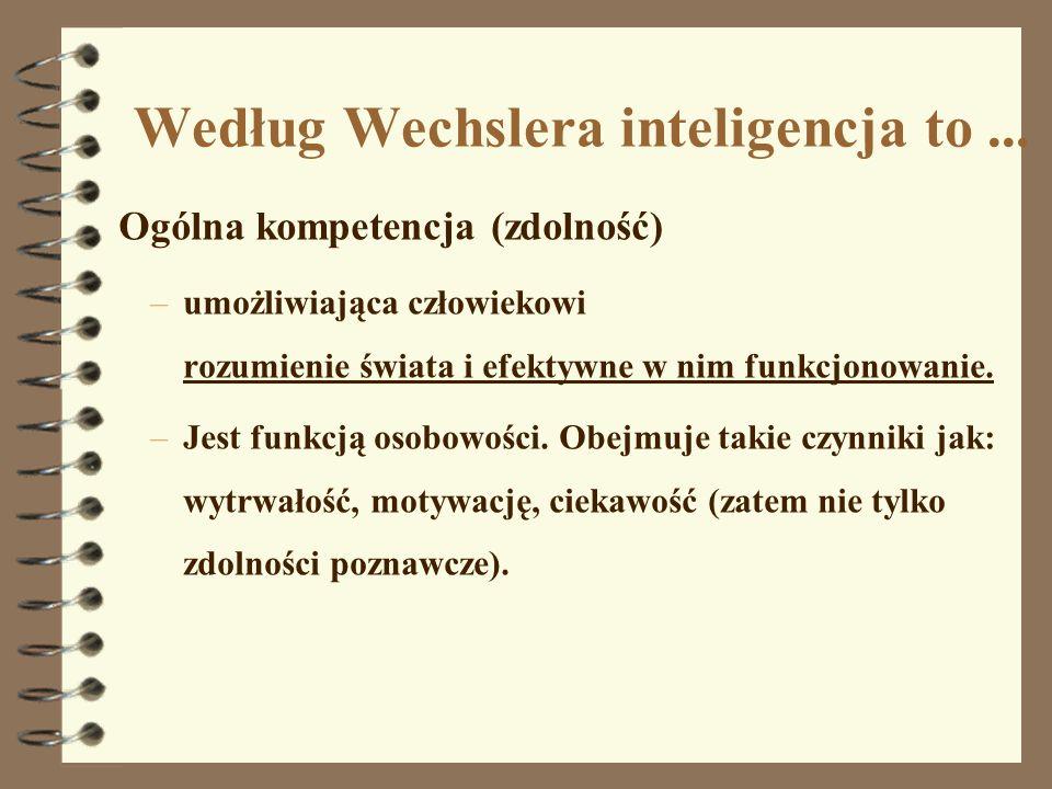 Według Wechslera inteligencja to ...