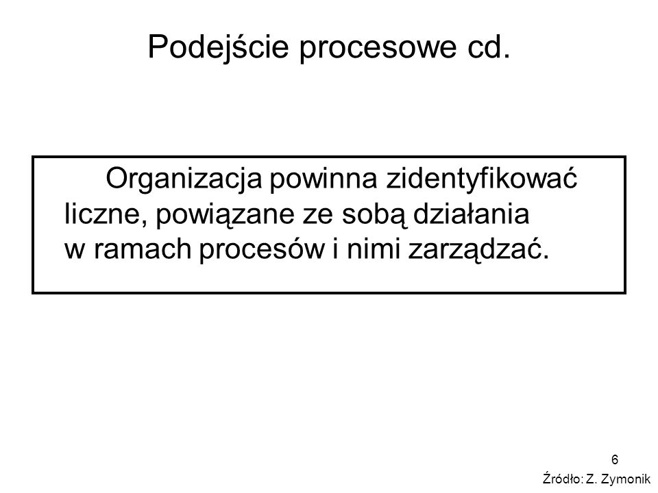 Podejście procesowe cd.