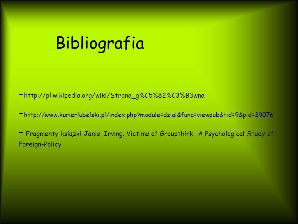 Bibliografia -http://pl.wikipedia.org/wiki/Strona_g%C5%82%C3%B3wna