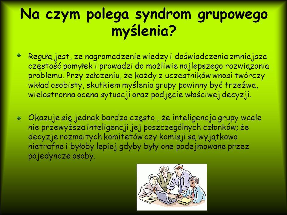 Na czym polega syndrom grupowego myślenia