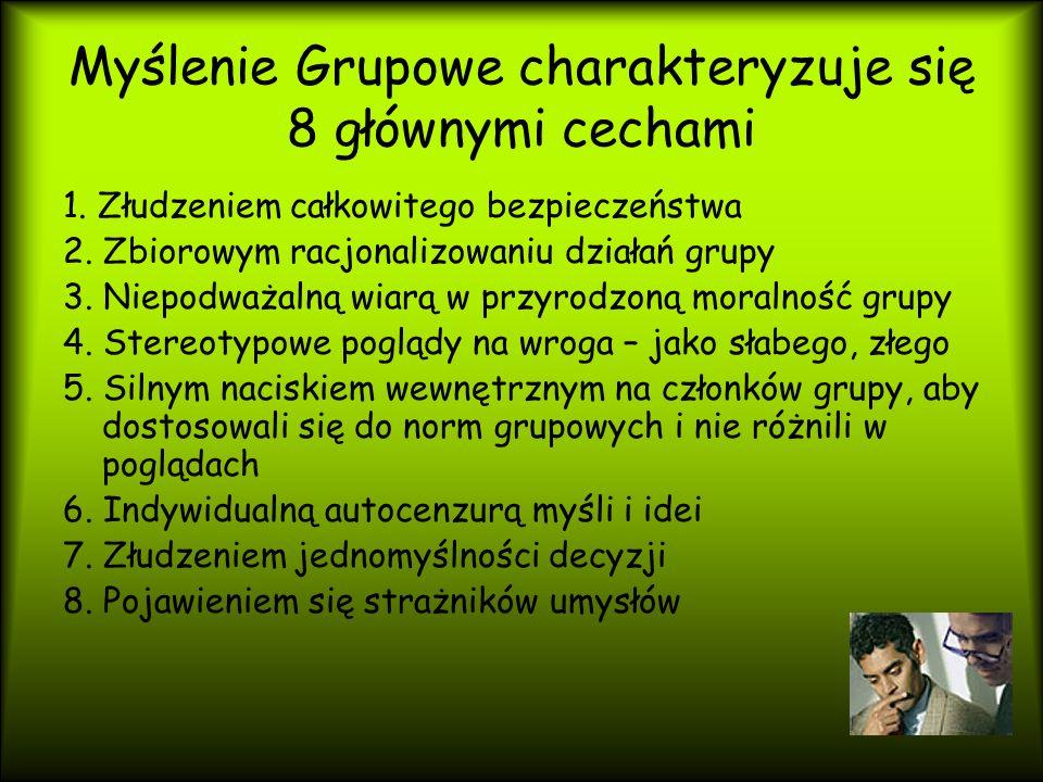 Myślenie Grupowe charakteryzuje się 8 głównymi cechami