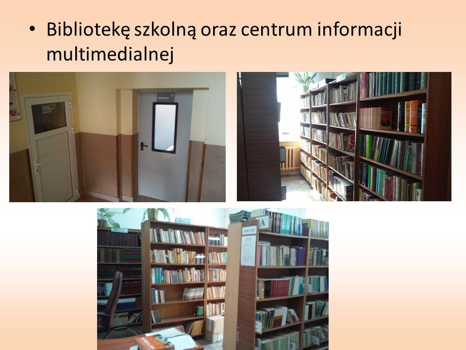 Bibliotekę szkolną oraz centrum informacji multimedialnej