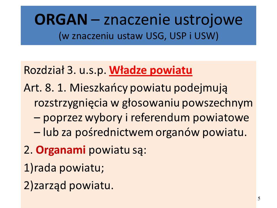 ORGAN – znaczenie ustrojowe (w znaczeniu ustaw USG, USP i USW)