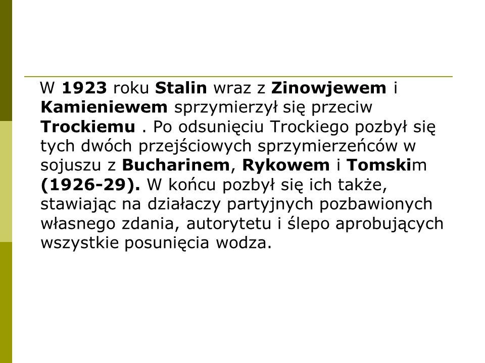 W 1923 roku Stalin wraz z Zinowjewem i Kamieniewem sprzymierzył się przeciw Trockiemu .