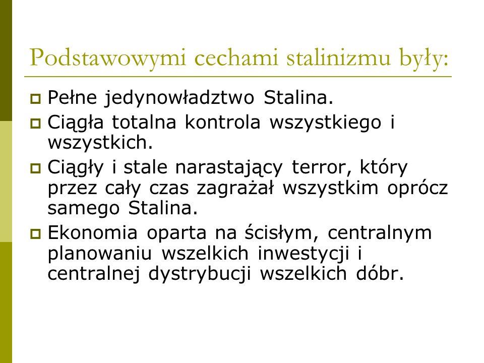 Podstawowymi cechami stalinizmu były: