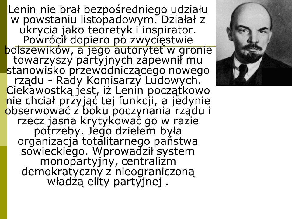 Lenin nie brał bezpośredniego udziału w powstaniu listopadowym