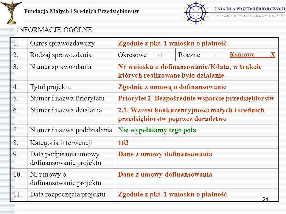 Zgodnie z pkt. 1 wniosku o płatność 2. Rodzaj sprawozdania Okresowe □