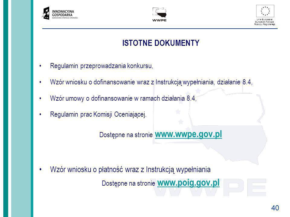ISTOTNE DOKUMENTYRegulamin przeprowadzania konkursu, Wzór wniosku o dofinansowanie wraz z Instrukcją wypełniania, działanie 8.4,