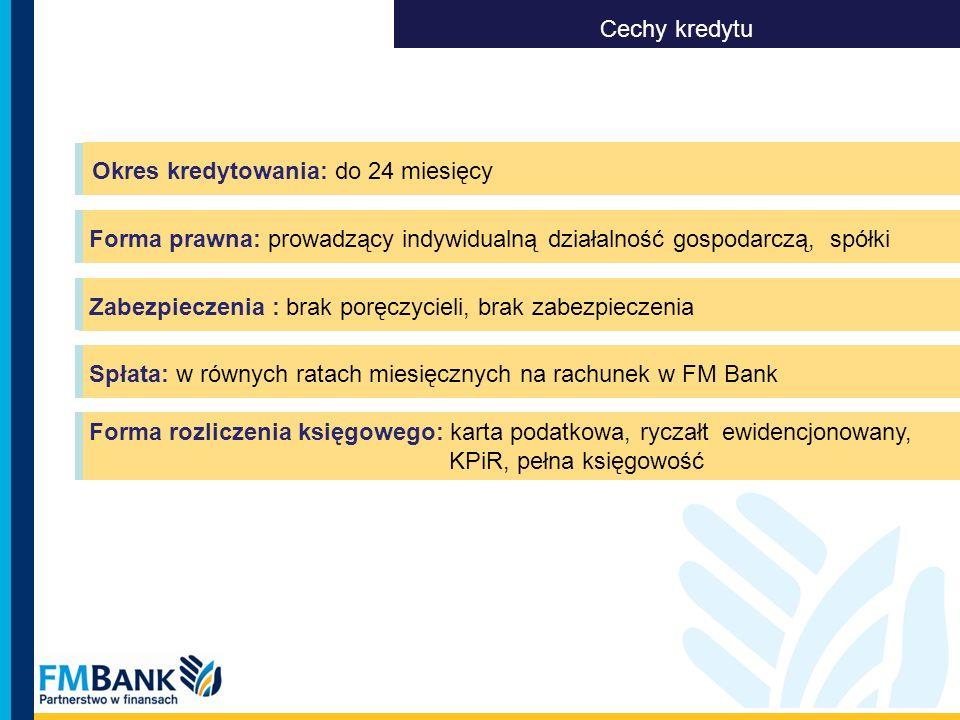 Cechy kredytu Okres kredytowania: do 24 miesięcy. Forma prawna: prowadzący indywidualną działalność gospodarczą, spółki.
