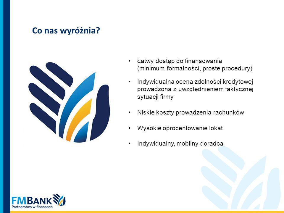 Co nas wyróżnia Łatwy dostęp do finansowania (minimum formalności, proste procedury)
