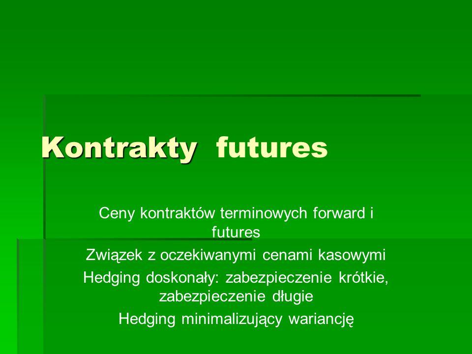 Kontrakty futures Ceny kontraktów terminowych forward i futures