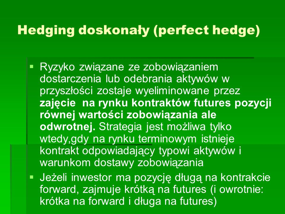 Hedging doskonały (perfect hedge)