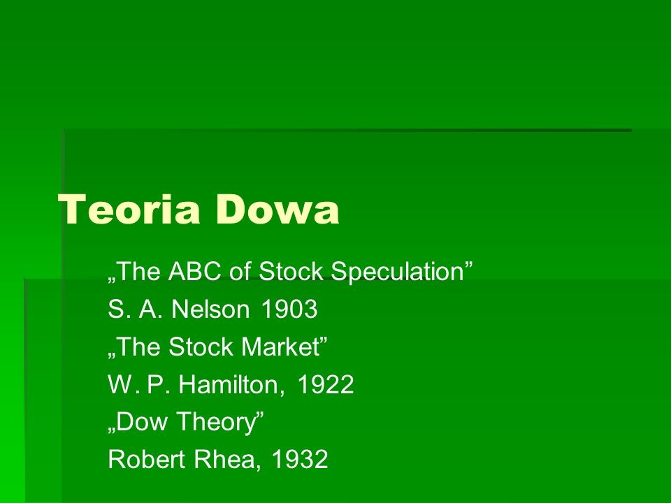 "Teoria Dowa ""The ABC of Stock Speculation S. A. Nelson 1903"