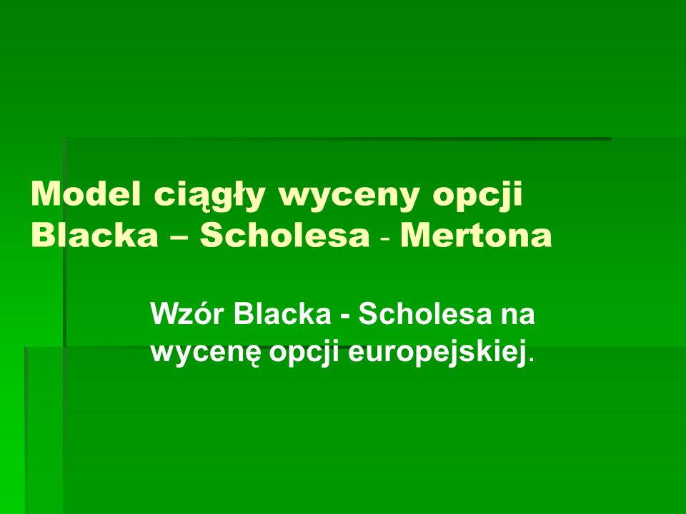 Model ciągły wyceny opcji Blacka – Scholesa - Mertona