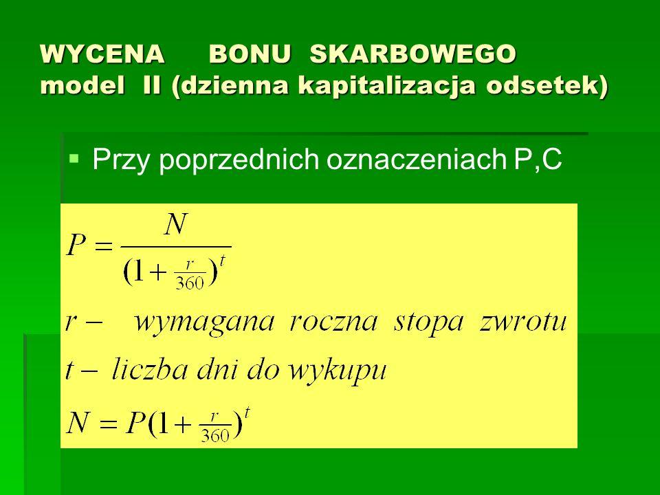 WYCENA BONU SKARBOWEGO model II (dzienna kapitalizacja odsetek)