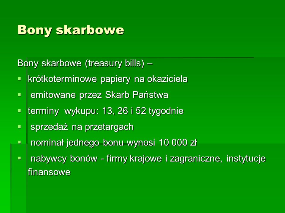 Bony skarbowe Bony skarbowe (treasury bills) –