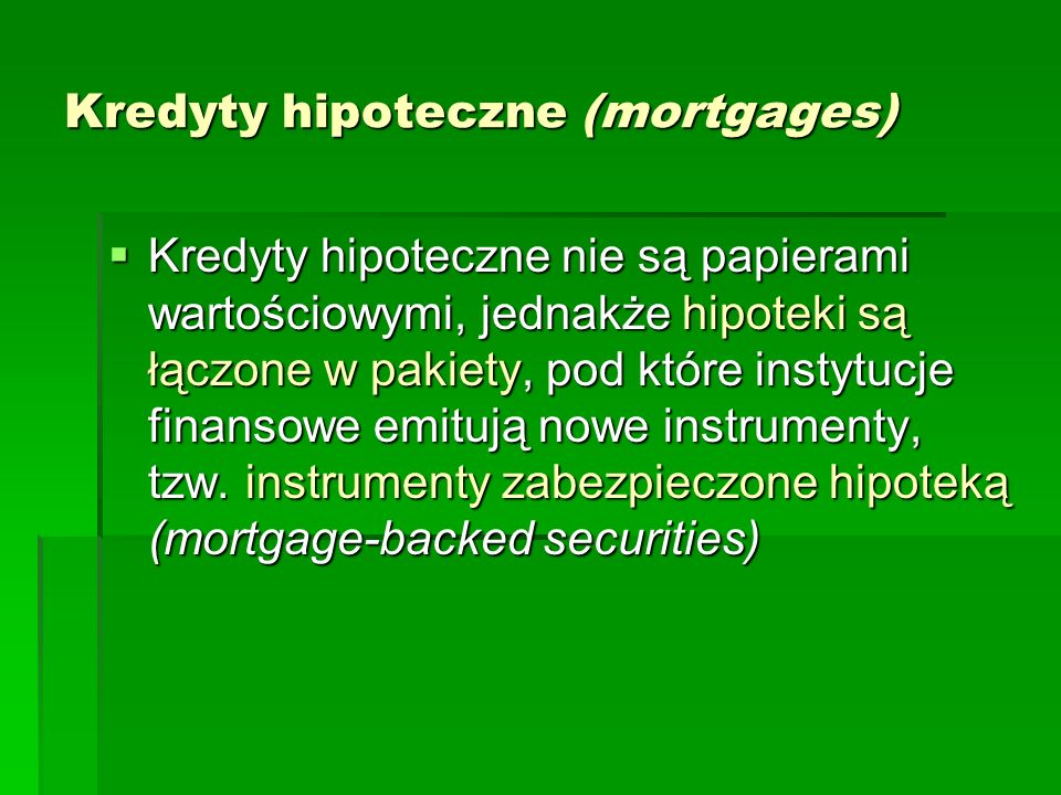 Kredyty hipoteczne (mortgages)