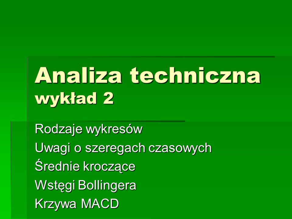 Analiza techniczna wykład 2