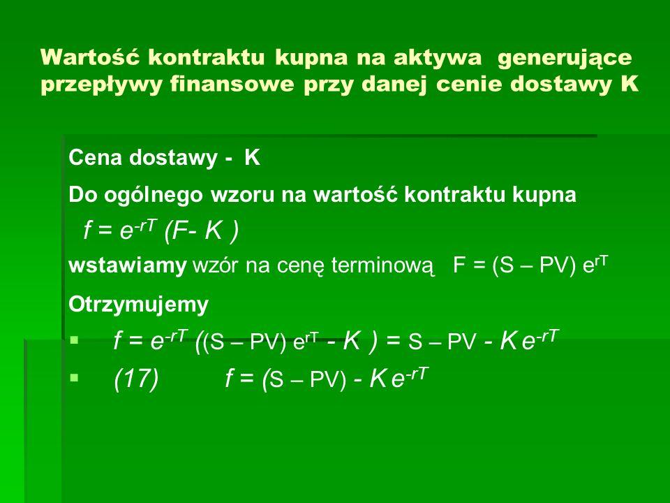 f = e-rT ((S – PV) erT - K ) = S – PV - K e-rT