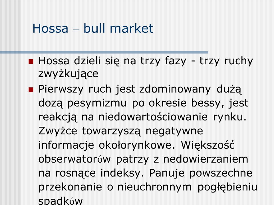 Hossa – bull market Hossa dzieli się na trzy fazy - trzy ruchy zwyżkujące.