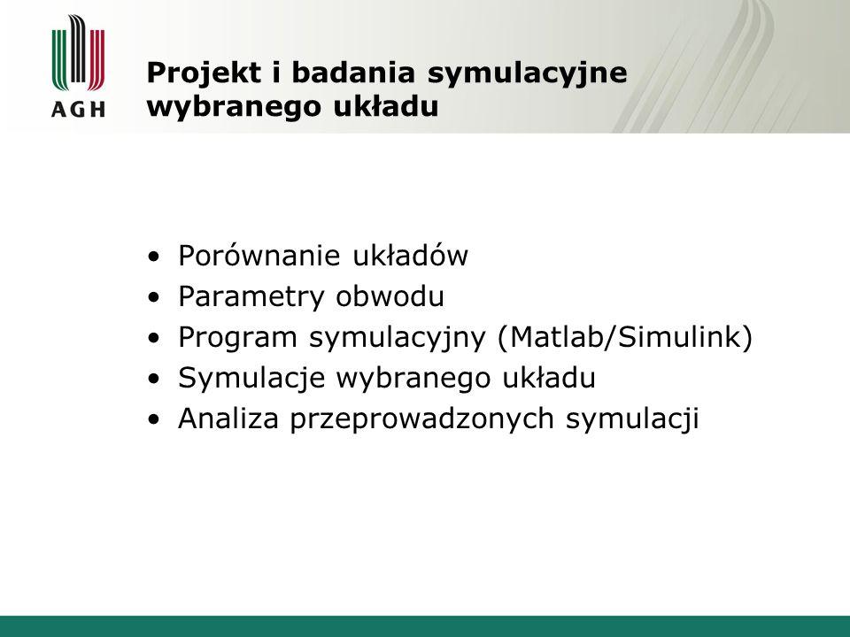 Projekt i badania symulacyjne wybranego układu
