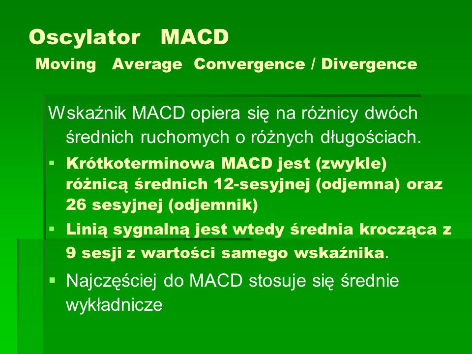 Oscylator MACD Moving Average Convergence / Divergence