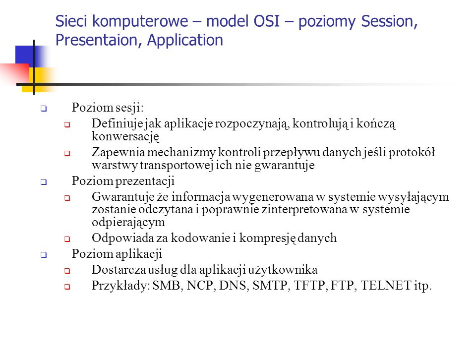 Sieci komputerowe – model OSI – poziomy Session, Presentaion, Application