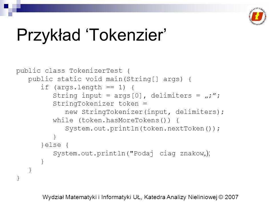 Przykład 'Tokenzier' public class TokenizerTest {