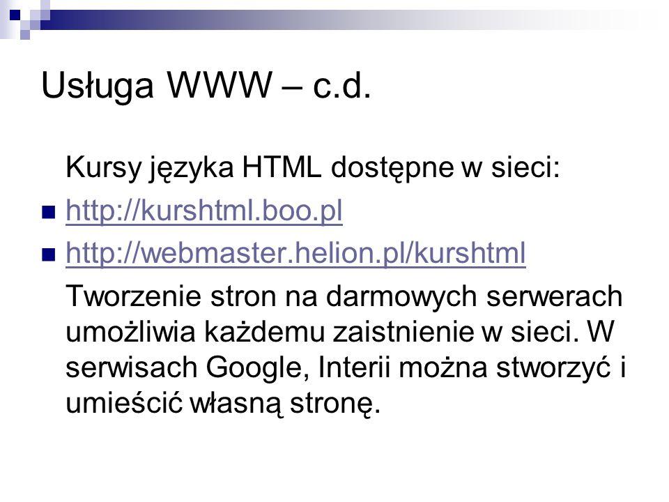 Usługa WWW – c.d. Kursy języka HTML dostępne w sieci: