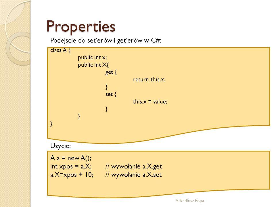 Properties Podejście do set'erów i get'erów w C#: Użycie: