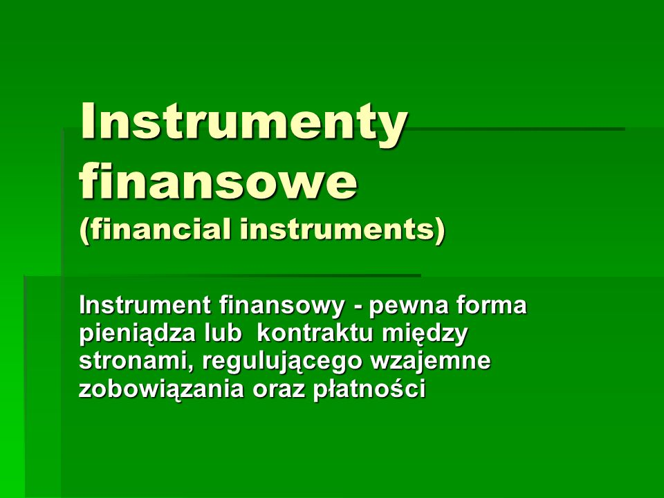 Instrumenty finansowe (financial instruments)