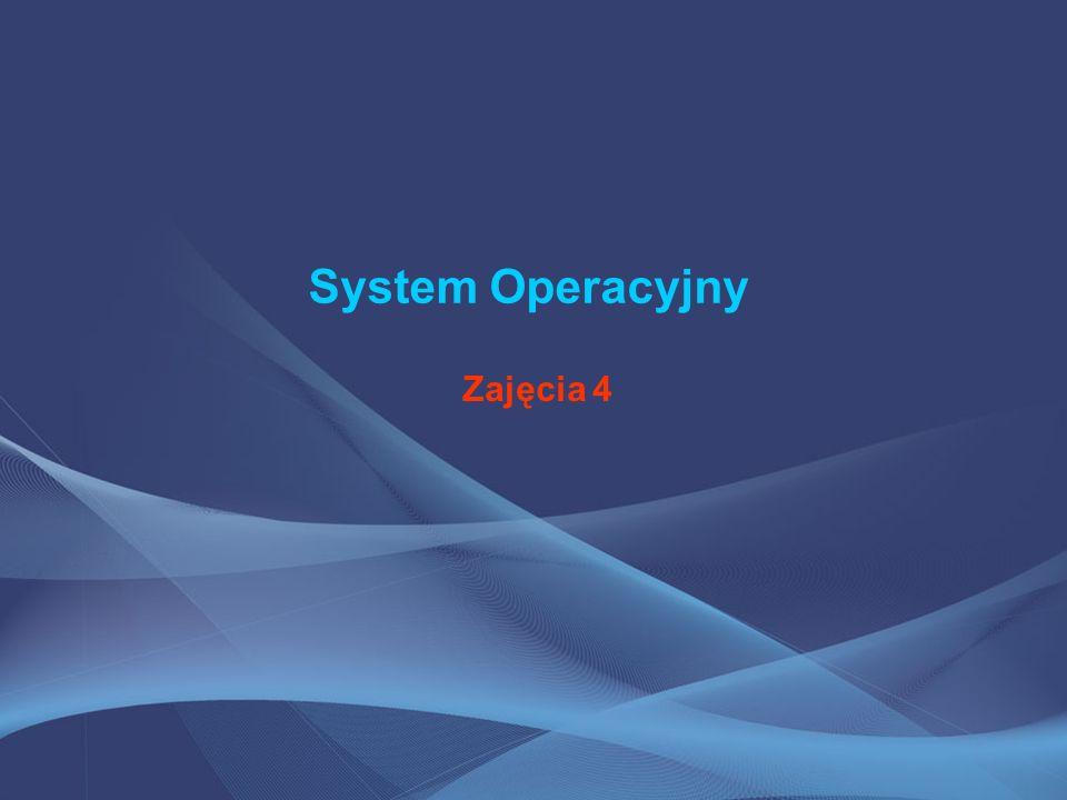 System Operacyjny Zajęcia 4