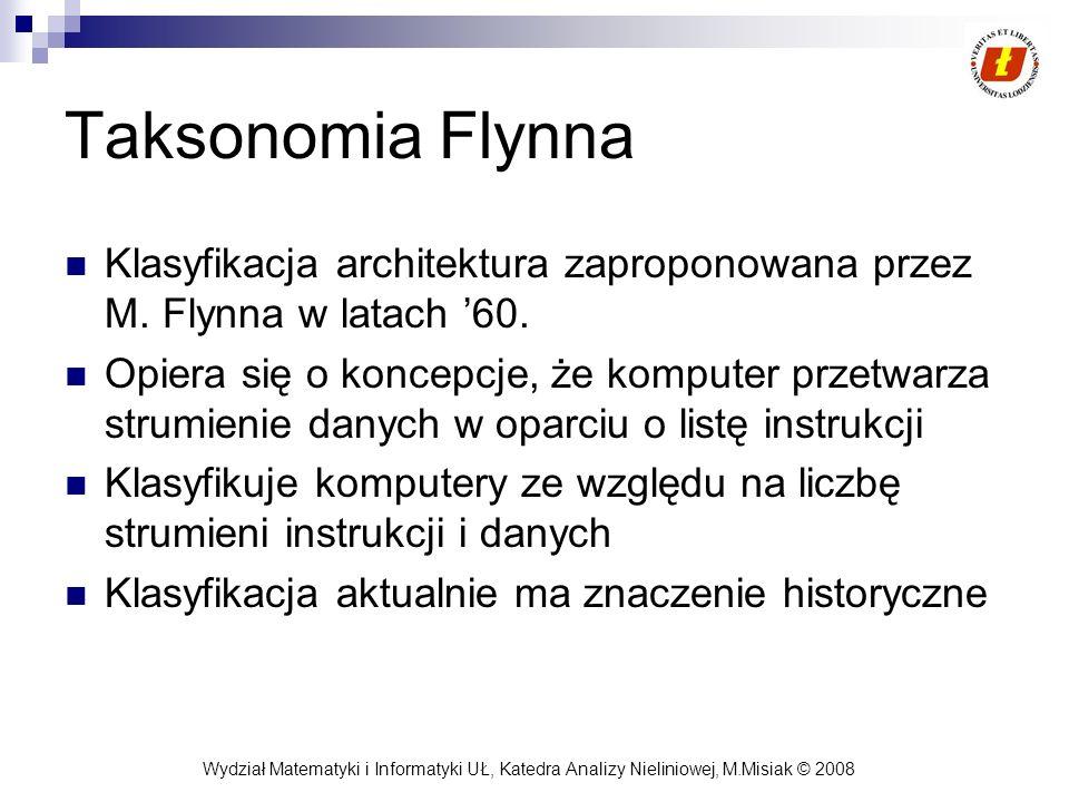 Taksonomia Flynna Klasyfikacja architektura zaproponowana przez M. Flynna w latach '60.