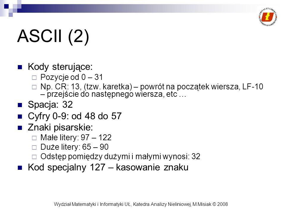 ASCII (2) Kody sterujące: Spacja: 32 Cyfry 0-9: od 48 do 57
